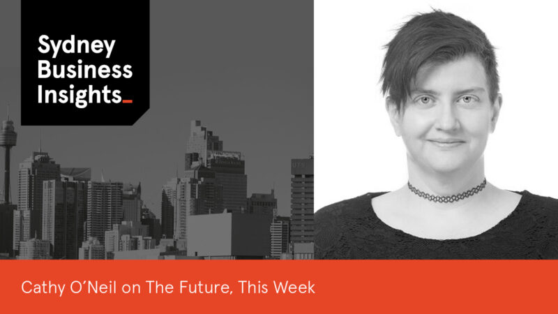 Cathy O'Neil on The Future, This Week