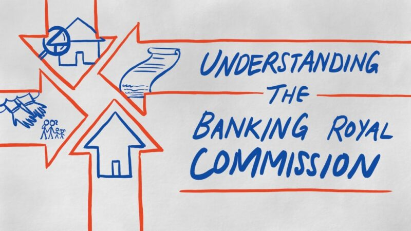 Understanding the Banking Royal Commission