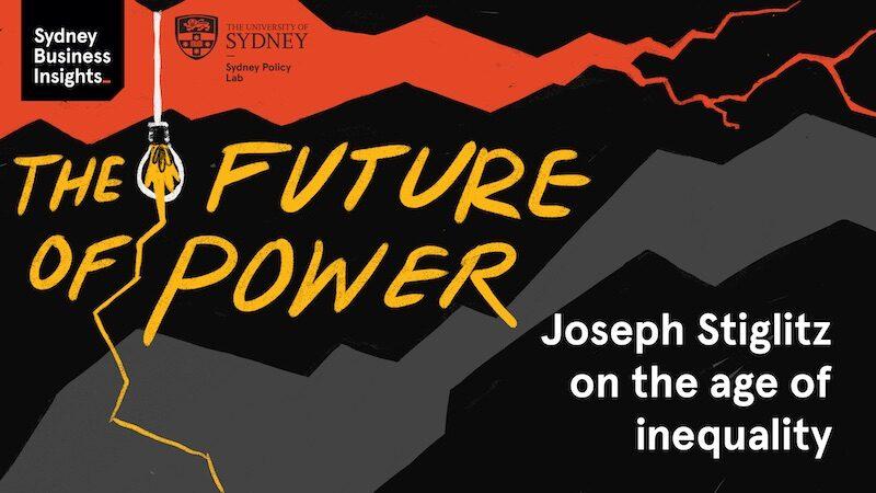 The Future of Power: Joseph Stiglitz on the age of inequality