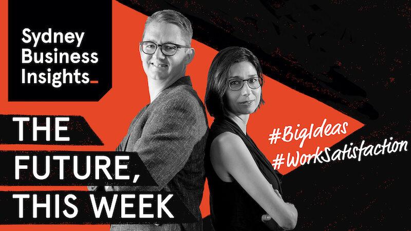The Future, This Week: #BigIdeas #WorkSatisfaction