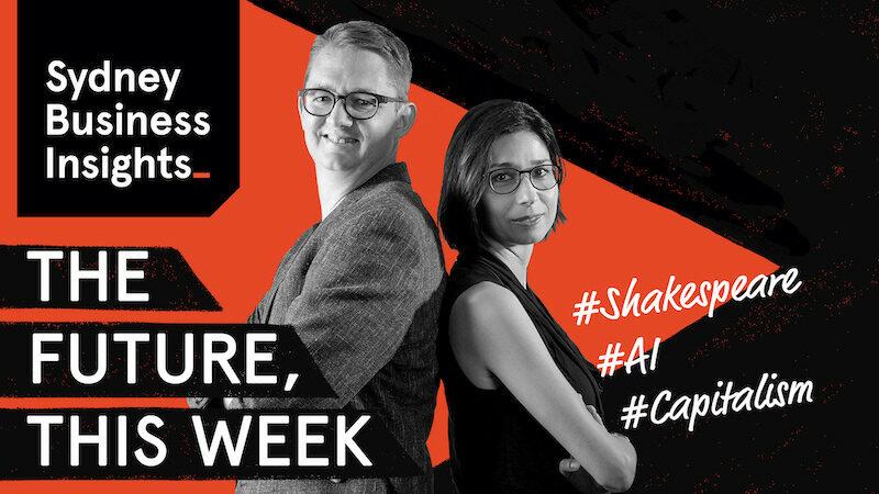 The Future, This Week: Shakespeare, AI, Capitalism